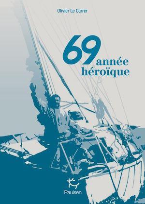 69 Année Héroïque - Olivier Le Carrer