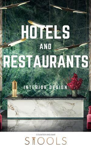 Interior Design - Hotels and Restaurants