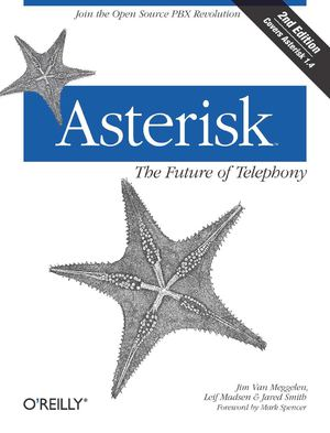 O'Reilly - Asterisk - The Future Of Telephony