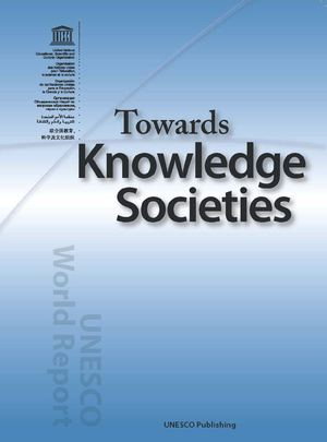 UNESCO World Report - Towards Knowledge Societies