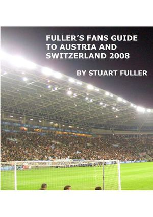 Fullers Fans Guide to Austria and Switzerland 2008