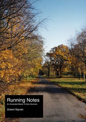 Running Notes: An Illustrated Memo To Non-Runners