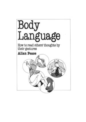 Body Language How to read others thoughts by their Gestures (by Allan Pease)