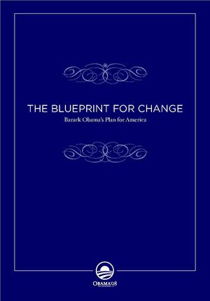 THE BLUEPRINT FOR CHANGE - Barack Obama's Plan for America