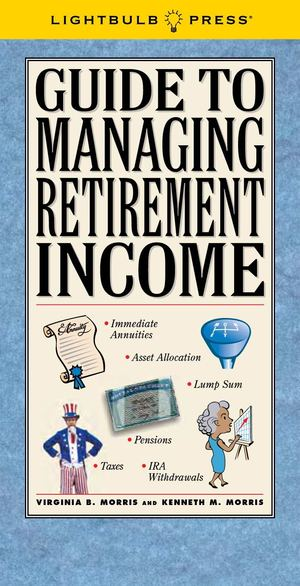 Guide To Managing Retirement Income