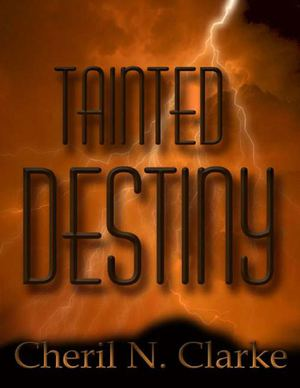 Tainted Destiny by Cheril N. Clarke | Free Excerpt