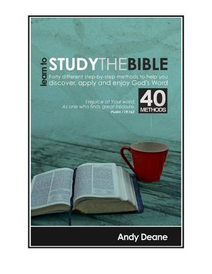 Bible Study Methods (Learn 40 Ways How To Study The Bible)