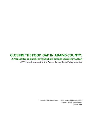 CLOSING ADAMS COUNTY'S FOOD GAP: A Working Document of the Adams County Food Policy Initiative
