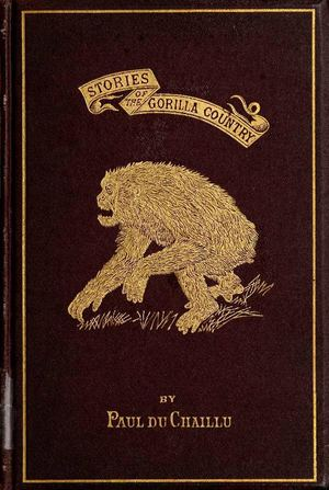 Stories of the gorilla country / Paul Du Chaillu