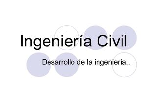 Desarrollo de la ingenieria civil