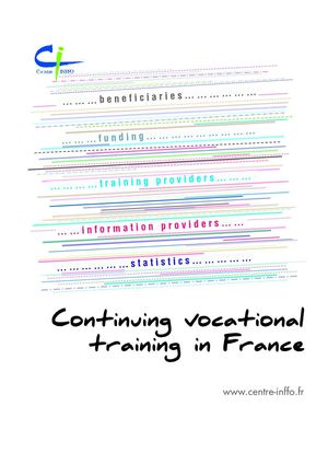 Continuing vocational training in France : beneficiaries, funds, information providers, training providers, statistics