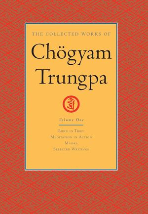 Collected Works of Chogyam Trungpa Vol. 1_HC