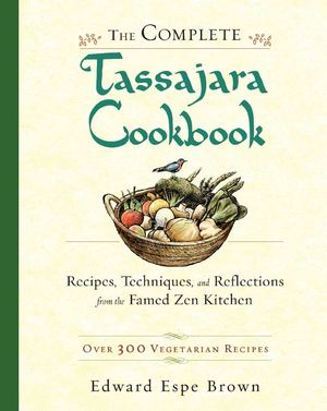 Complete Tassajara Cookbook