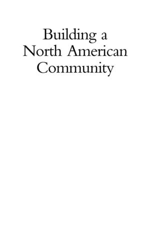 BUILDING A NORTH AMERICAN COMMUNITY - May 2005 Blueprint to annex Canada to the USA and Mexico to form a North American Union