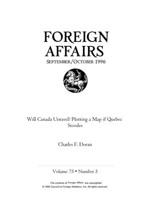 """Will Canada Unravel? Plotting a Map if Quebec Secedes"". Charles F. Doran · September/October Foreign Affairs (CFR) 1996"