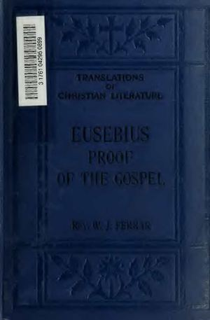 The Proof of the Gospel, Being the Demonstratio evangelica of Eusebius of Cæsarea, Volume 1