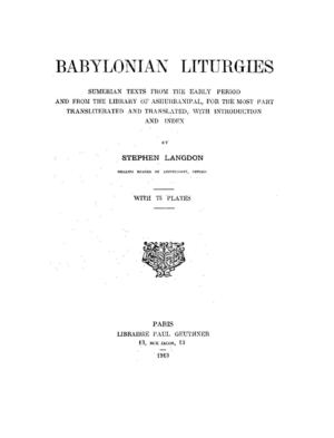 Babylonian Liturgies: Sumerian Texts from the Early Period and from the Library of Ashurbanipal