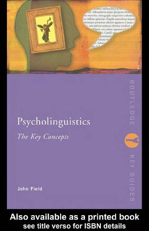 Psycholinguistics The Key Concepts