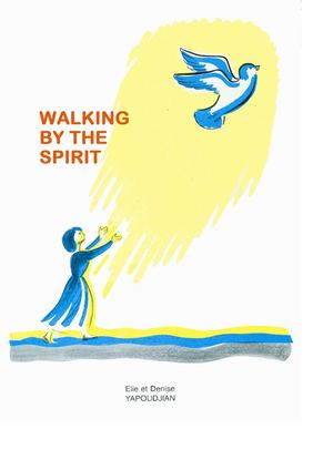 WALKING BY THE SPIRIT (MARCHONS PAR L'ESPRIT, en anglais)