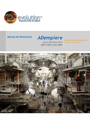 ADempiere Manufacturing Reference Guide (Spanish Version)