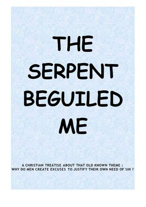THE SERPENT BEGUILED ME
