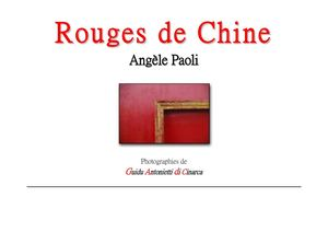 ROUGES DE CHINE Angèle Paoli sur des photographies de  Guidu Antonietti di Cinarca