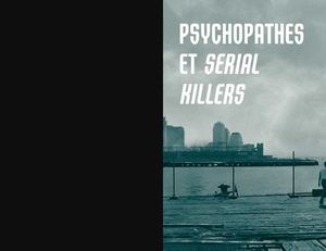 Psychopathes et serial killers