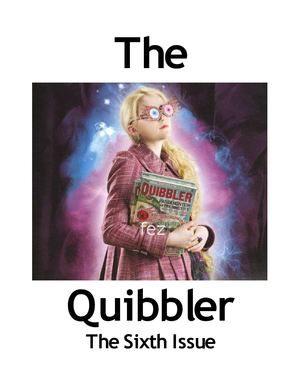 The Quibbler: 6th Issue