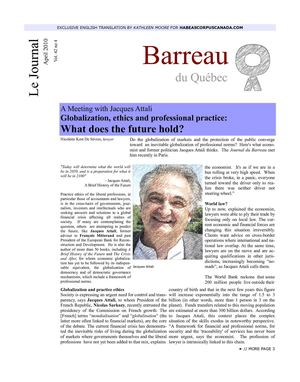 A Meeting with Jacques Attali - Globalization, ethics and professional practice: What does the future hold? by Nicolette Kost De Sèvres (Le Journal du Barreau du Quebec, April 2010, Vol. 42 no 4) English translation by Kathleen Moore for Habeas Corpus Cda