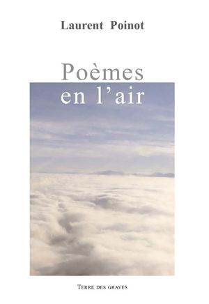 POEMES EN L'AIR  de Laurent Poinot  (extraits)