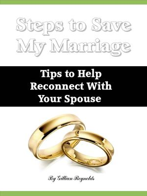 Steps to Save My Marriage - Tips to Help Reconnect With Your Spouse