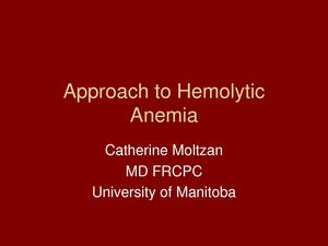 Approach to Hemolytic Anemias