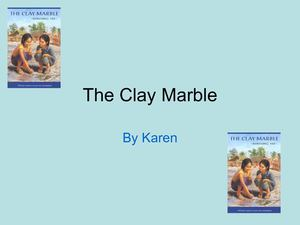 The Clay Marble by Karen