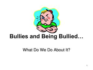 Bullies and Being Bullied