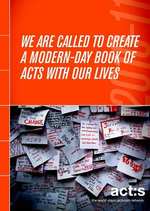 We are called to create a modern day Book of Acts with our lives...2010-11