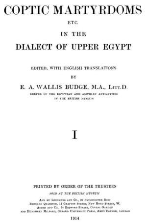 Coptic Martyrdoms in the Dialect of Upper Egypt, Volume 1