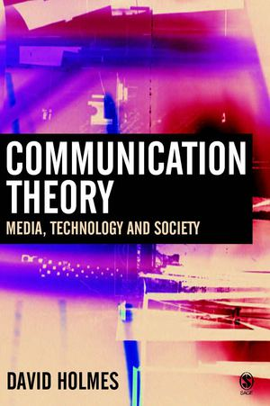 Communication Theory: Media, Technology, and Society