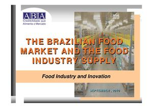 The Brazilian Food Market and The Food Industry Supply - Food Industry And Inovation