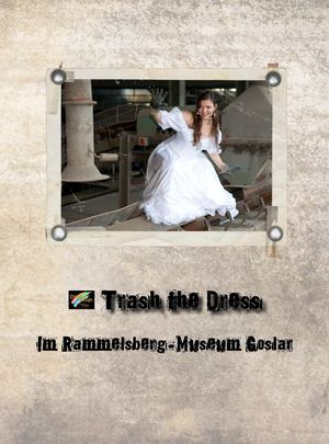 Trash the Dress im Rammelsberg Museum
