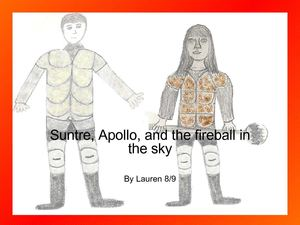 Suntre, Apollo, and the fireball in the sky by Lauren