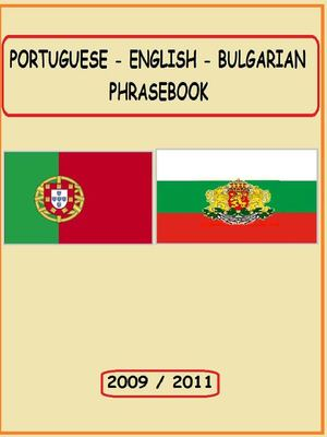 Portuguese - English - Bulgarian Phrasebook