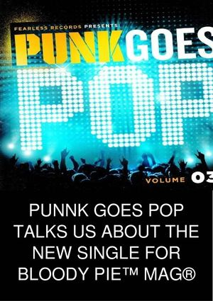 PUNNK GOES POP TALKS US ABOUT THE NEW SINGLE FOR BLOODY PIE