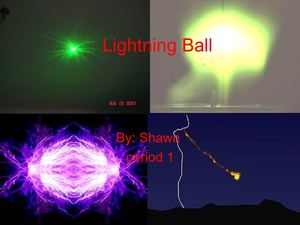 Lightning Ball by Shawn