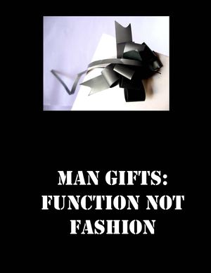 Man Gifts - Function not Fashion