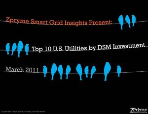 Top Ten U.S. Utilities by Demand-Side Management Investment, Zpryme Reports