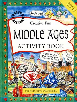 Creative Fun Middle Ages Activity Book by Sue and Steve Weatherill