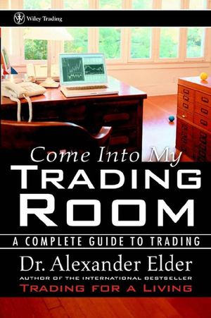 Elder Alexander - Come Into My Trading Room - A Complete Guide To Trading