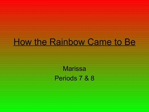 How Rainbows Came to Be by Marissa Period 8