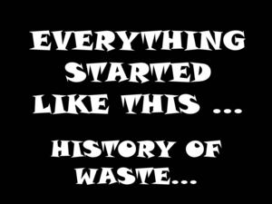 history of waste