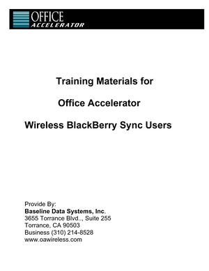 Training Materials for Office Accelerator Wireless BlackBerry Sync Users